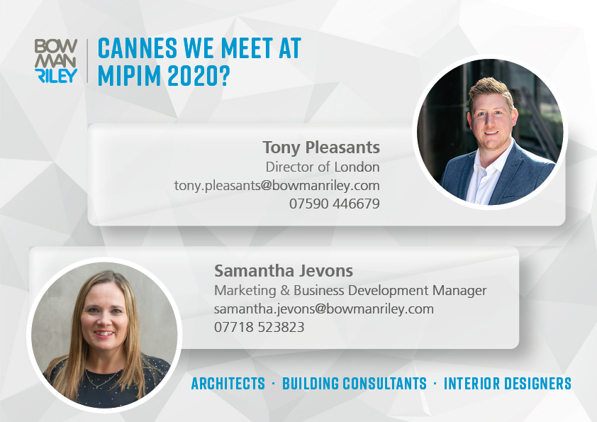 Bowman Riley is heading out to MIPIM 2020 in Cannes